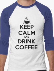 keep calm and drink coffee Men's Baseball ¾ T-Shirt