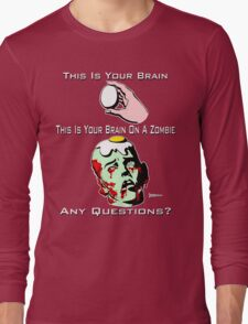 Your Brain on a Zombie Long Sleeve T-Shirt