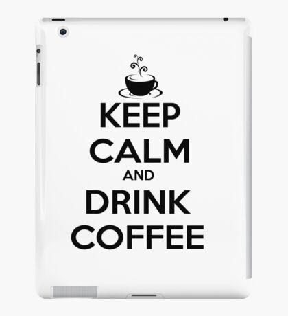 keep calm and drink coffee iPad Case/Skin
