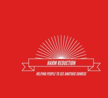 Harm Reduction - helping people see another sunrise by stonetree