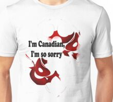 I'm Canadian, I'm So Sorry by Elisabeth and Barry King™ Unisex T-Shirt
