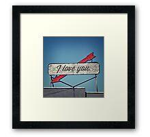 I Love You, A Vintage Sentiment Framed Print
