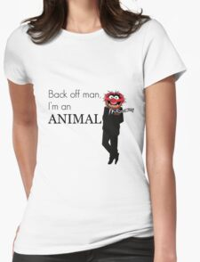 Back off man, I'm an animal Womens Fitted T-Shirt