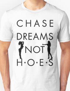 Chase Dreams Not Hoes | FreshThreadShop.com T-Shirt