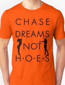 Chase Dreams Not Hoes | FreshThreadShop.com Unisex T-Shirt