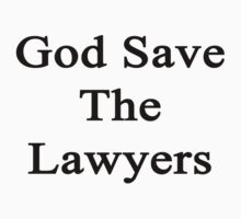 God Save The Lawyers  by supernova23