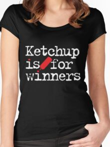 Ketchup Is For Winners Women's Fitted Scoop T-Shirt