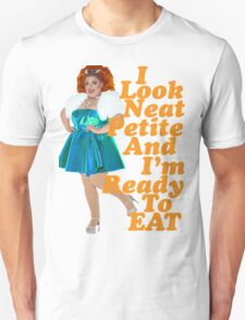 Neat, Petite & Ready To Eat! Unisex T-Shirt