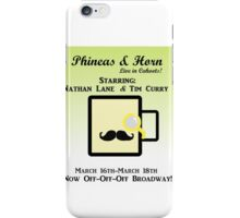 Phineas and Horn Go Off-Off-Off Broadway! iPhone Case/Skin