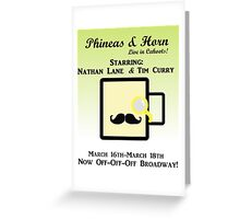 Phineas and Horn Go Off-Off-Off Broadway! Greeting Card