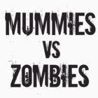 Mummies VS Zombies by e2productions