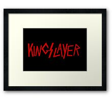 Kingslayer Framed Print