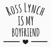 Ross Lynch Is My Boyfriend by r5sosstore