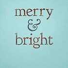 Merry & Bright by JessieSima
