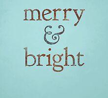 Merry & Bright by JessieSima