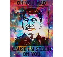 Stalin' On You! (Already Ol' Skool Edition) Photographic Print