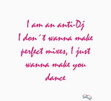 Las Nachisetas #5 - AntiDJ Make You Dance #1 Unisex T-Shirt