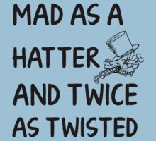 Mad as a Hatter and twice as twisted Kids Tee