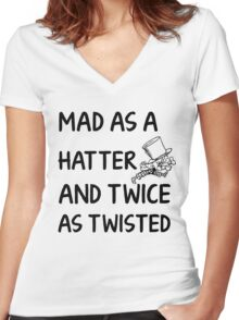 Mad as a Hatter and twice as twisted Women's Fitted V-Neck T-Shirt