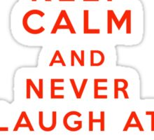 Keep calm and never laugh at live dragons Sticker