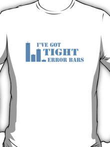 I've Got Tight Error Bars (Blue) T-Shirt