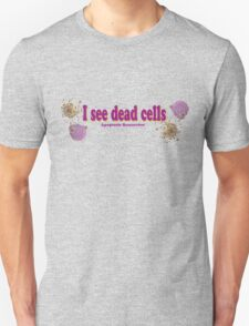 I see dead cells Unisex T-Shirt