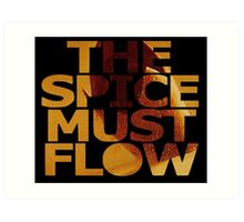 The Spice Must Flow Art Print
