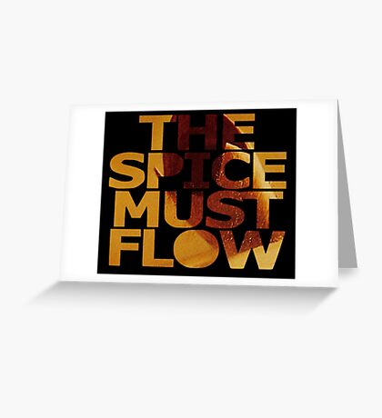 The Spice Must Flow Greeting Card