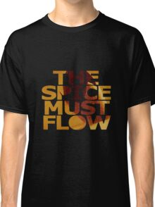 The Spice Must Flow Classic T-Shirt