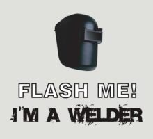 Flash me! I'm a welder. by bigredbubbles6