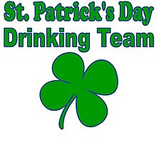 Official St. Patrick's Day Drinking Team by kwg2200