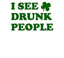I See Drunk People Photographic Print