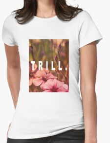 TRILL Womens Fitted T-Shirt