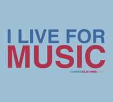 I Live For Music by CarbonClothing