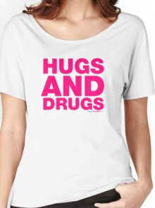 Hugs And Drugs Women's Relaxed Fit T-Shirt