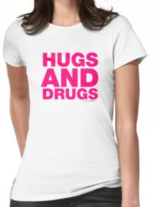 Hugs And Drugs Womens Fitted T-Shirt