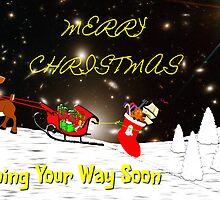Merry Christmas - Coming Your Way Soon by Dennis Melling