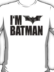 I am Batman T-Shirt