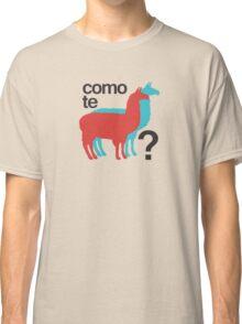 Como te llamas? Classic T-Shirt