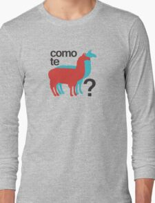 Como te llamas? Long Sleeve T-Shirt