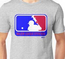 Major League Steroids Unisex T-Shirt