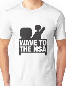 Wave to the NSA Unisex T-Shirt