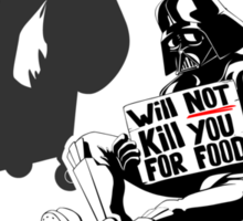 Darth Vader Will Not Kill You for Food Sticker