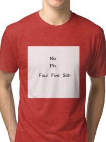 Nix Pix Wars Tri-blend T-Shirt