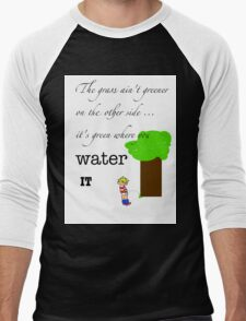 The grass ain't greener on the other side Men's Baseball ¾ T-Shirt