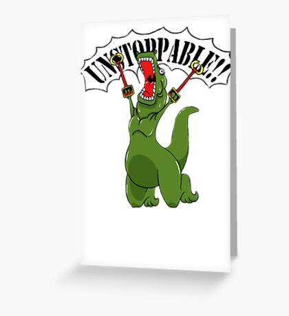 Unstoppable T-Rex Greeting Card