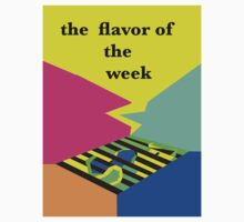 FLAVOR OF THE WEEK......! by jordansway0
