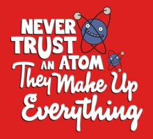 Never trust an atom by squidyes