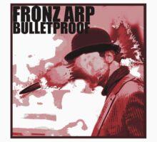 Bulletproof by Fronz  Arp