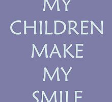 N029 My children make my smile by DigitNow
